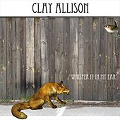Play & Download Whisper it in my ear by Clay Allison | Napster
