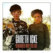 Play & Download Remember Who You Are by Gareth Icke | Napster