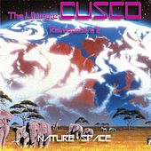 Play & Download The Ultimate CUSCO - Retrospective II (Nature + Space) by Cusco | Napster