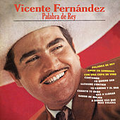 Play & Download Palabra De Rey by Vicente Fernández | Napster