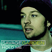 Hold Me by Savage Garden