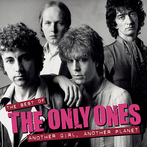 Play & Download Another Girl Another Planet The Best Of by The Only Ones | Napster