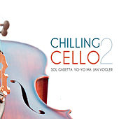 Chilling Cello Vol. 2 von Various Artists