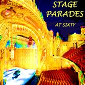 Play & Download Stage Parades At Sixty by Stage Parades | Napster