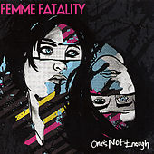 Play & Download One's Not Enough by Femme Fatality | Napster
