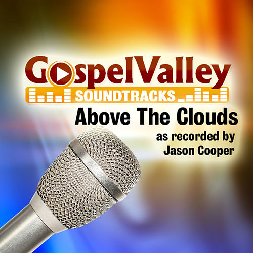 Play & Download Above The Clouds (Soundtrack) - Single by Jason Cooper | Napster