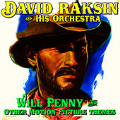 Play & Download Will Penny & Other Motion Picture Themes by David Raksin | Napster