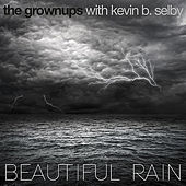 Play & Download Beautiful Rain by The Grown-ups | Napster