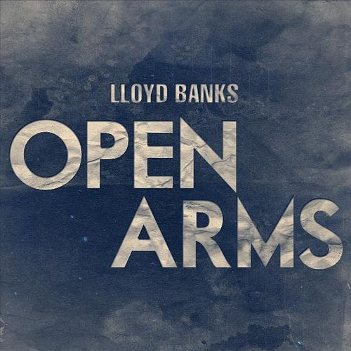 Open Arms - Single by Lloyd Banks