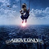 Play & Download Above Only by Above Only | Napster