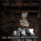 Play & Download The Seduction 2012.....Vatican by The Danse Society | Napster