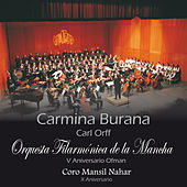 Play & Download Carmina Burana by Orquesta Filarmónica De La Mancha | Napster