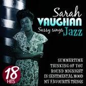 Play & Download Sassy Sings Jazz. Sarah Vaughan. 18 Hits by Sarah Vaughan | Napster