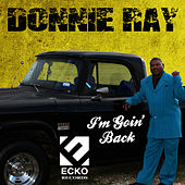 Play & Download I'm Goin' Back by Donnie Ray | Napster