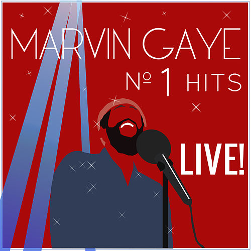 Marvin Gaye's Number 1 Hits Live by Marvin Gaye