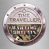Play & Download Time Traveller: Wartime Britain by Various Artists | Napster