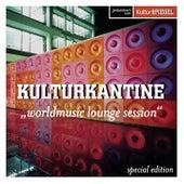 Kulturkantine - Worldmusic Lounge Session von Various Artists