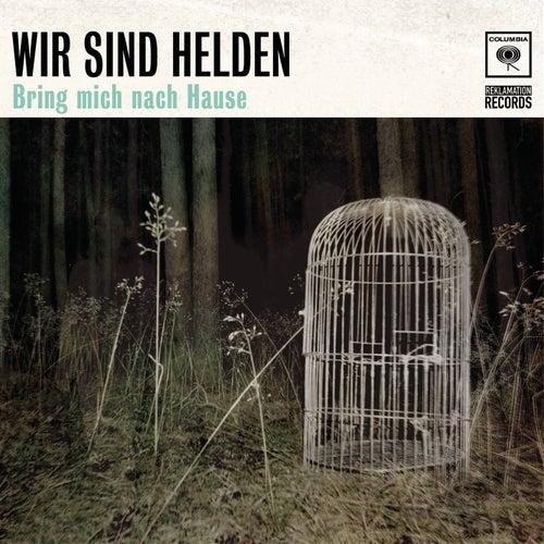 Play & Download Bring mich nach Hause by Wir Sind Helden | Napster