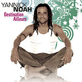 Play & Download Destination ailleurs by Yannick Noah | Napster