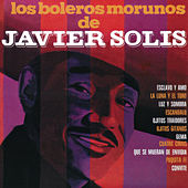 Play & Download Los Boleros Morunos Solis by Javier Solis | Napster