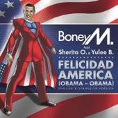 Felicidad America (Obama - Obama) by Boney M