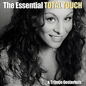 The Essential Total Touch & Trijntje Oosterhuis by Various Artists