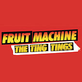 Fruit Machine von The Ting Tings