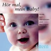 Hör´mal, mein Baby - Musik zum Verwöhnen und Beruhigen von Various Artists