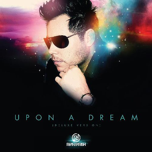 Upon a Dream (Deluxe Version) by Ryan Farish