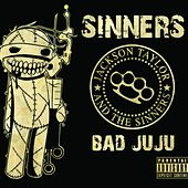 Bad JuJu by Jackson Taylor & the Sinners