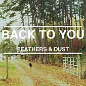 Play & Download Back to You - Single by Feathers | Napster