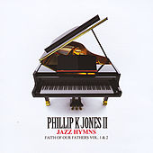 Play & Download Jazz Hymns: Faith of Our Fathers, Vol. 1 & 2 by Ii Phillip K. Jones | Napster