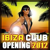 Play & Download Ibiza Club Opening 2012 by CDM Project | Napster