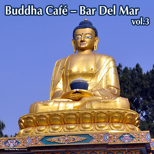 Buddha Café- Bar Del Mar, Vol. 3 by Various Artists