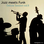 Jazz Meets Funk Deluxe Session, Vol. 2 by Various Artists