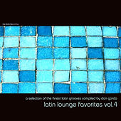 Play & Download Latin Lounge Favorites, Vol. 4 by Various Artists | Napster