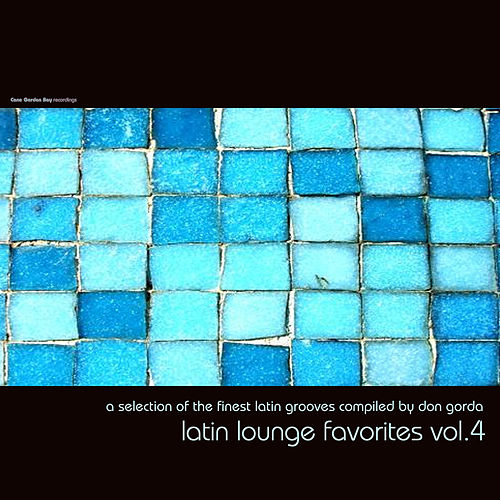 Latin Lounge Favorites, Vol. 4 by Various Artists