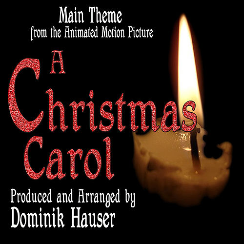 Play & Download A Christmas Carol - Theme from the Disney Motion Picture (Alan Silvestri) by Dominik Hauser | Napster