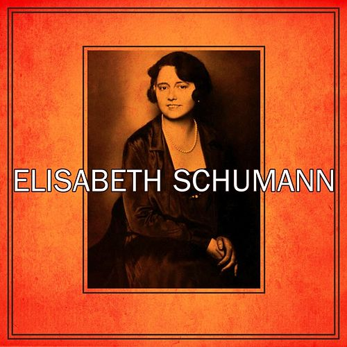 Play & Download Elisabeth Shumann by Elisabeth Schumann | Napster
