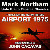 Airport 1975 - Theme from the Motion Picture for Solo Piano (John Cacavas) by Mark Northam