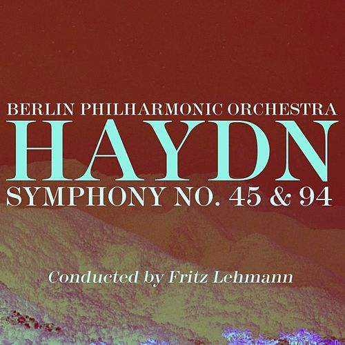 Play & Download Haydn Symphony No 45 & 94 by Berlin Philharmonic Orchestra | Napster