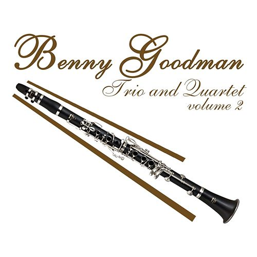 Play & Download Trio & Quartet Volume 2 by Benny Goodman | Napster