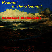 Roamin' In The Gloamin' by Kenneth McKellar