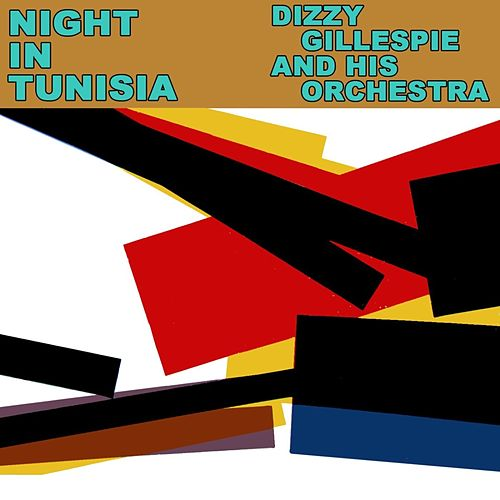 Play & Download Night In Tunisia by Dizzy Gillespie | Napster