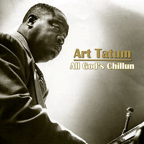 All God's Chillun by Art Tatum