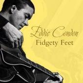 Fidgety Feet by Eddie Condon
