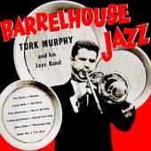 Play & Download Barrelhouse Jazz by Turk Murphy | Napster