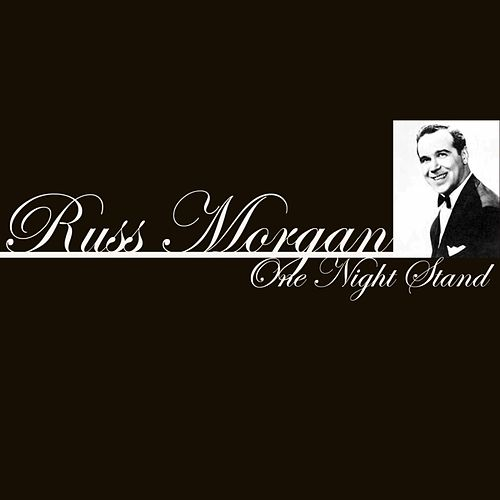 One Night Stand by Russ Morgan