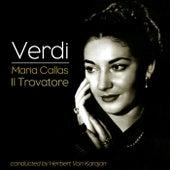 Play & Download Il Trovatore by Maria Callas | Napster