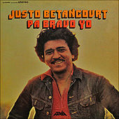 Play & Download Pa Bravo Yo by Justo Betancourt | Napster